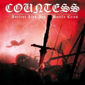 Countess - Ancient Lies And Battle Cries