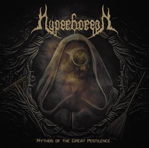 HYPERBOREAN Mythos of the Great Pestilence cover art