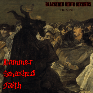 Blackened Death Records - Hammer Smashed Faith - cover